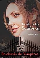 eBook Tocada pelas sombras (Academia de vampiros Livro 3)