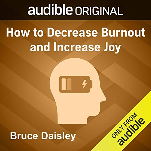How to Decrease Burnout and Increase Joy Audiobook By Bruce Daisley cover art