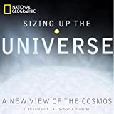 Sizing Up the Universe: A New View of the Cosmos