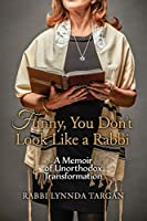 Funny, You Don't Look Like a Rabbi: A Memoir of Unorthodox Transformation
