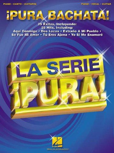 Pura Bachata!: Piano, Canto, Guitarra (La Serie Pura!) - 9780634054419