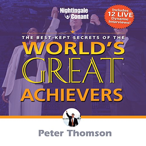 The Best Kept Secrets of World's Greatest Achievers audiobook cover art