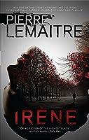 Irène: The Commandant Camille Verhoeven Trilogy (The Commandant Camille Verhoeven Trilogy (2))