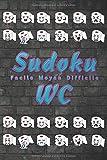 Sudoku WC - Facile Moyen Difficile: Carnet de sudoku 3 niveaux pour passer le temps aux toilettes Jeu de Logique Educatif Enigmes Casse tête Adulte Enfant Solutions en fin de carnet Format pratique
