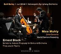 Muhly: Cello Concerto - Bloch: Schelomo by Zuill Bailey