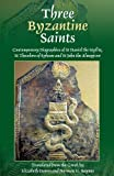 Three Byzantine Saints: Contemporary Biographies of St. Daniel the Stylite, St. Theodore of Sykeon, and St. John the Almsgiver