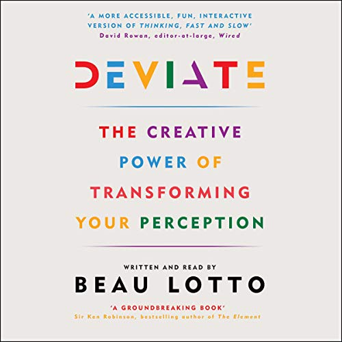 Deviate     The Science of Seeing Differently              Autor:                                                                                                                                 Beau Lotto                               Sprecher:                                                                                                                                 Beau Lotto                      Spieldauer: 8 Std. und 23 Min.     3 Bewertungen     Gesamt 4,3