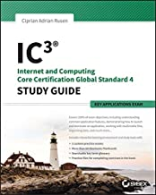 IC3: Internet and Computing Core Certification Key Applications Global Standard 4 Study Guide (English Edition)