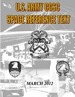 US Military Space Reference Textbook: Command and General Staff College Satellite Communications