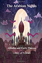 The Arabian Nights--Alibaba and Forty Thieves: Story of Treasure