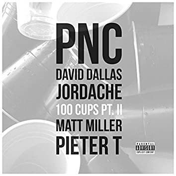 100 Cups, Pt. 2 (feat. David Dallas, Jordache, Matt Miller, Pieter T)