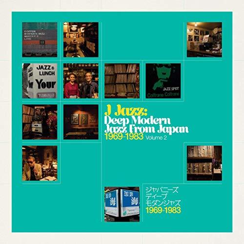 J Jazz: Deep Modern Jazz From Japan 1969-1983 Vol.2
