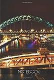Notebook - Travel Journal - 110 pages: Newcastle-upon-Tyne, England - Tyne bridge Swing bridge