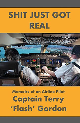 Shit Just Got Real: Memoirs of an Airline Pilot (English Edition)