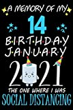 A Memory of My 14 Birthday January 2021 the one where I was Social Distancing: funny idea gift journal, Notebook for anniversary family, kids, boy or ... they 14 years old ,great Card Alternation