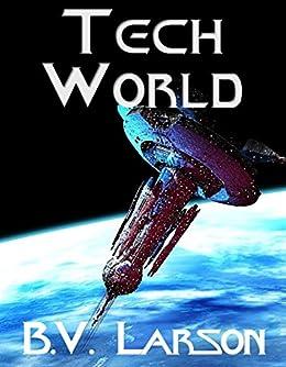 Tech World (Undying Mercenaries Series Book 3) by [B. V. Larson]