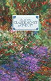 A Day with Claude Monet in Giverny (STYLE ET DESIGN - LANGUE ANGLAISE)