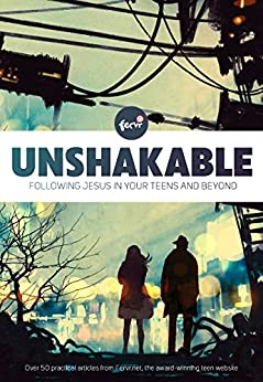 Unshakable: Following Jesus in your teens and beyond by [Richard Beeston]