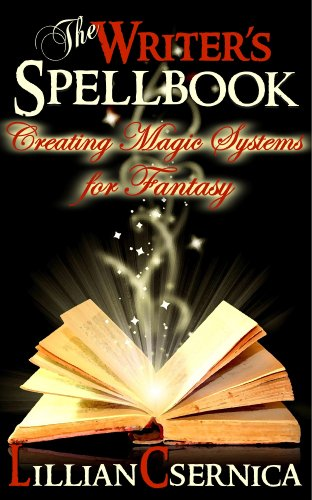 The Writer's Spellbook: Creating Magic Systems For Fantasy