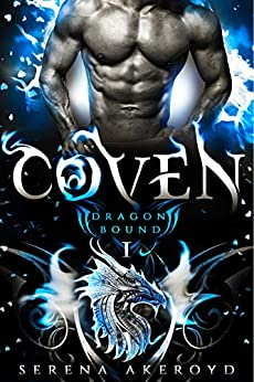 Coven: (A Steamy Dragon Shifter/Vampire Romance) (Dragon Bound Book 1) by [Serena Akeroyd]