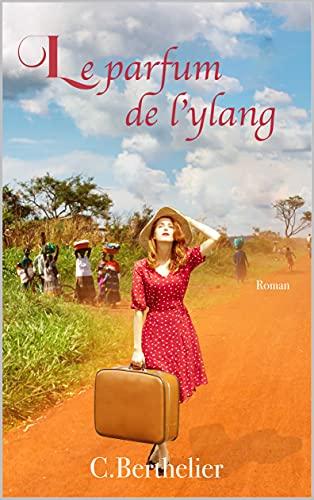 Le parfum de l'ylang (French Edition)