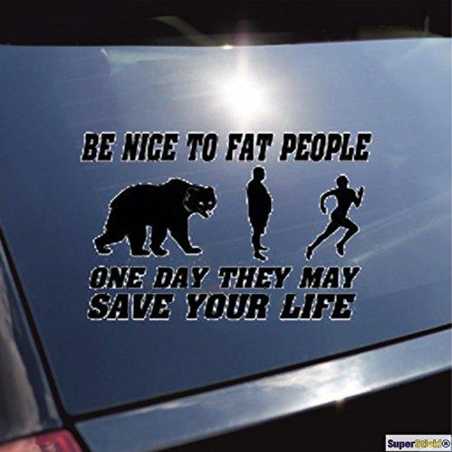 Be nice to fat people One Day they kan je life stickers ca. SUPERSTICKI®, tuningsticker, van high-performance folie voor alle gladde oppervlakken, UV- en wasstraatbestendig, tuning, professionele kwaliteit, auto-ruiten, lak, professionele kwaliteit, tuning