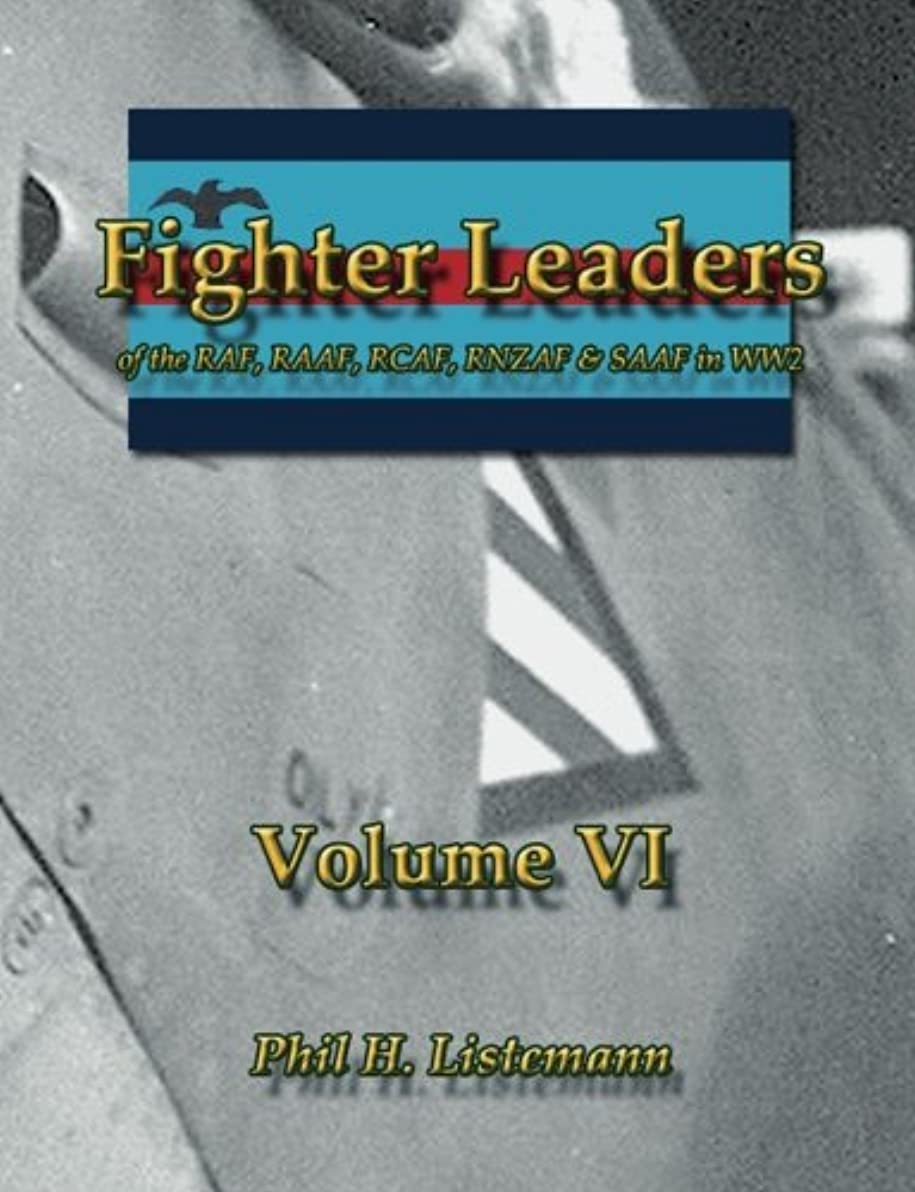 夏哲学的乱闘Fighter Leaders: of the RAF, RAAF, RCAF, RNZAF & SAAF in WW2