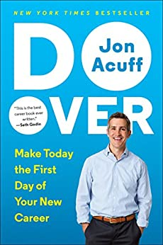 Do Over: Make Today the First Day of Your New Career by [Jon Acuff]
