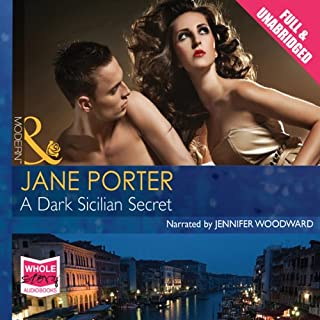 A Dark Sicilian Secret                   By:                                                                                                                                 Jane Porter                               Narrated by:                                                                                                                                 Jennifer Woodward                      Length: 5 hrs and 49 mins     5 ratings     Overall 4.8