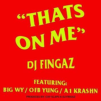 Thats On Me (feat. Big Wy, OFB Yung & A1 Krashn)