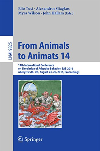 From Animals to Animats 14: 14th International Conference on Simulation of Adaptive Behavior, SAB 2016, Aberystwyth, UK, August 23-26, 2016, Proceedings ... Science Book 9825) (English Edition)