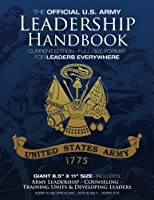 The Official Us Army Leadership Handbook: For Leaders Everywhere: Includes Counseling and Training Units and Developing Leaders - Adrp 6-22, Fm 6-22, Atp 6-22.1, Adrp 7-0; Current Edition (Carlile Military Library - Leadership)