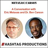 A Conversation with Eric Metaxas and Dr. Ben Carson