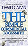 The Simple Commercial Locksmith - Three Lock Cylinders You Must Know in Order to Make Income in the Locksmith Industry (English Edition)