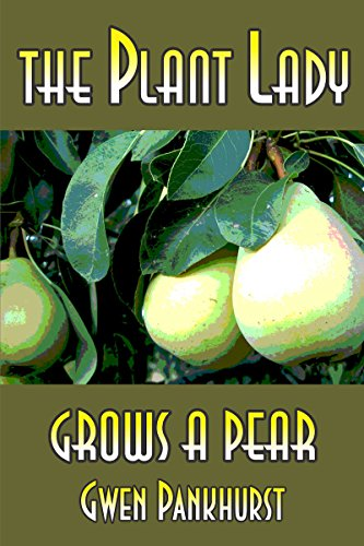 The Plant Lady Grows a Pear (The Plant Lady Mysteries Book 3) by [Gwen Pankhurst]