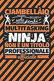 Taccuino foderato: ciambellàio - solo perché multitasking ninja non è un titolo professionale ufficiale