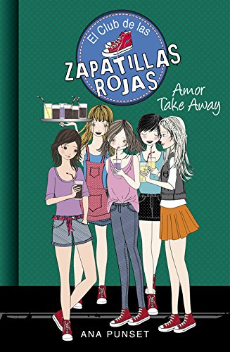 Amor Take Away (Serie El Club de las Zapatillas Rojas 9)