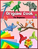 Origami Book: For Beginners: Step By Step Instructions | Paper Folding For Kids & Adults | Origami Made Simple