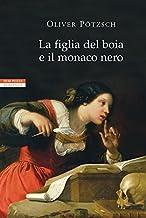 La figlia del boia e il monaco nero (I narratori delle tavole) (Italian Edition)