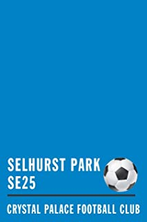 SELHURST PARK: Crystal Palace Soccer Journal / Notebook /Diary to write in and record your thoughts.