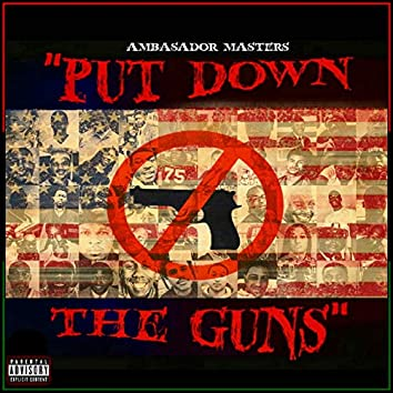 Put Down the Guns