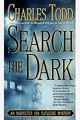 Search the Dark: An Inspector Ian Rutledge Mystery Kindle Edition