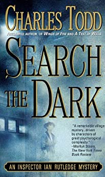 Search the Dark: An Inspector Ian Rutledge Mystery by [Charles Todd]