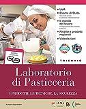 Laboratorio di pasticceria. Per gli Ist. tecnici e professionali. Con e-book. Con espansione online