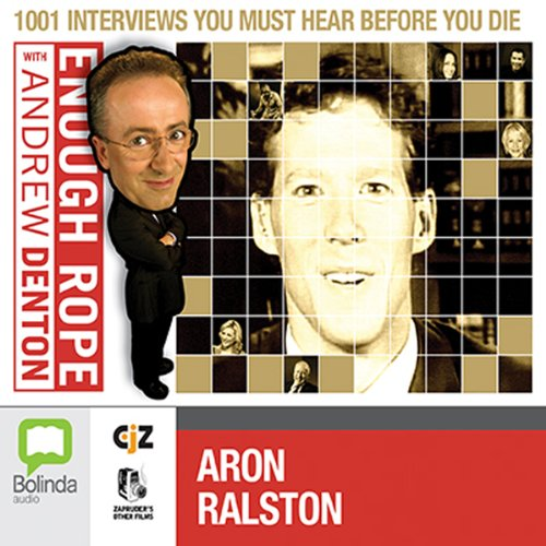 Enough Rope with Andrew Denton: Aron Ralston audiobook cover art