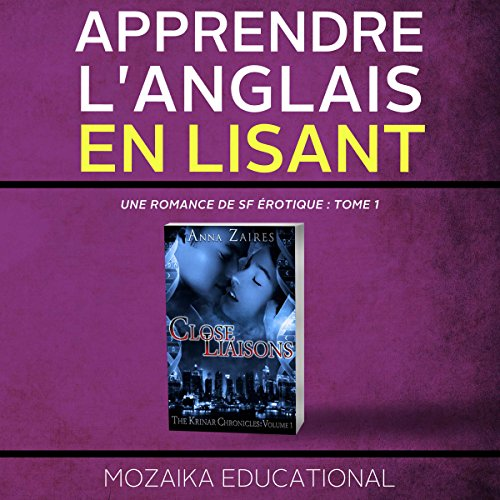 Couverture de Apprendre l'anglais: en lisant Une romance de SF érotique [Learn English for French Speakers - A Sci-Fi Erotic Romance Edition]