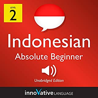 Learn Indonesian - Level 2: Absolute Beginner Indonesian, Volume 1: Lessons 1-25 audiobook cover art