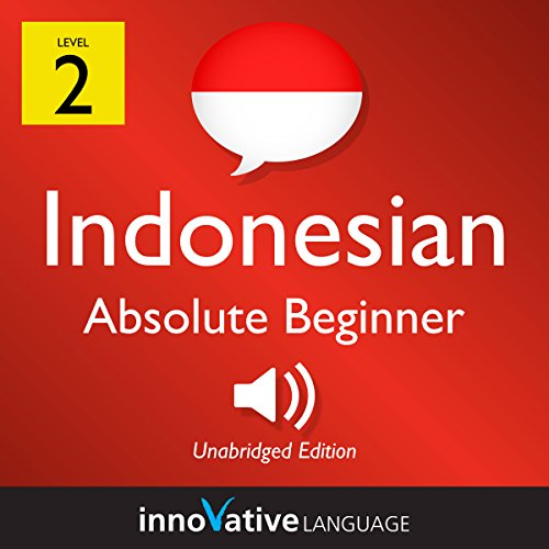 Couverture de Learn Indonesian - Level 2: Absolute Beginner Indonesian, Volume 1: Lessons 1-25