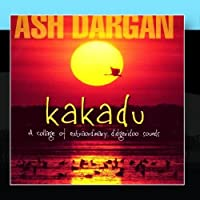 Kakadu - A Collage Of Extraordinary Didgeridoo Sounds by Ash Dargan