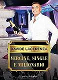 Vergine, single e milionario...